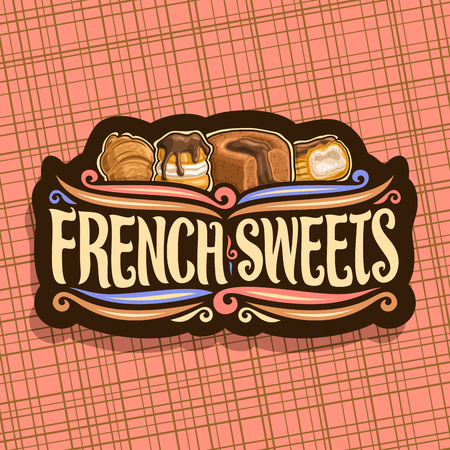 French Sweets, dark signboard for confectionery cafe with original brush typeface for words french sweets, fresh croissant, chocolate souffle and choux pastry desserts with ganache. Illustration