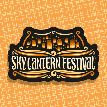 Sky Lantern Festival, signboard with flying paper balloons with burning candles in evening sky, original brush typeface for words sky lantern festival, label for fest in Chiang Mai.