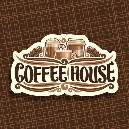 Vector logo for Coffee House, cut paper signage with set of brown porcelain espresso cup, glass of irish coffee, take away cup, original brush typeface for words coffee house and roasted coffe beans. Illustration