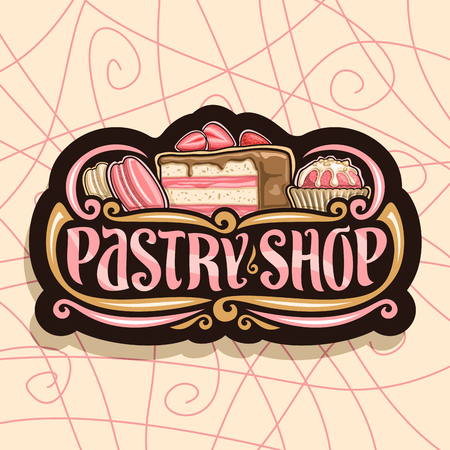 Vector logo for Pastry Shop, black signboard with pink french macarons, slice of fruit cake. Illustration