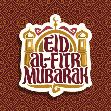Vector logo with muslim greeting text Eid al-Fitr Mubarak, poster with original brush typeface for words eid al fitr mubarak, minarets and golden dome of mubarak mosque on moroccan seamless pattern.