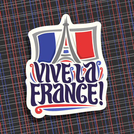 Vector logo for motto Vive La France! Cut paper sign for patriotic holiday of france with french national flag and abstract eiffel tower, original brush typeface for words vive la france in french.