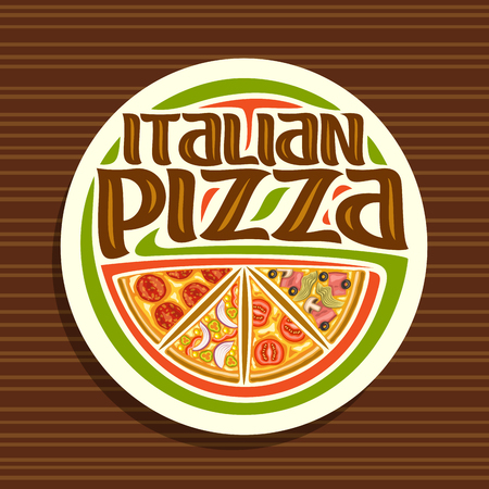 Vector logo for Italian Pizza, white round sign for pizzeria with 4 sliced pieces different kinds of pizza top view.