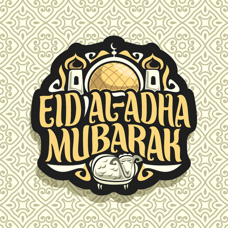 Vector logo for muslim greeting calligraphy Eid al-Adha Mubarak, dark sign with original brush letters for words eid ul adha mubarak, sticker with golden dome and minarets of mosque and sacrifice lamb