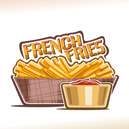 Vector logo for French Fries, poster with heap of fried greasy potato sticks on plate and bowl with ketchup, original typeface for words french fries, illustration of pommes frites for fast food menu.