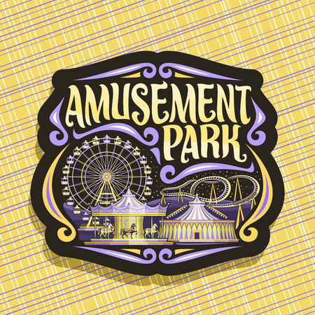 Thema for Amusement Park, dark sign with ferris wheel, cartoon roller coaster, merry go round carousel with pony and circus big top, original brush typeface for yellow words amusement park.