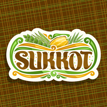 Vector logo for jewish holiday Sukkot, cut paper vintage sign with four species of festive food - ripe citrus etrog, palm branch, arava willow and hadas myrtle, original brush typeface for word sukkot