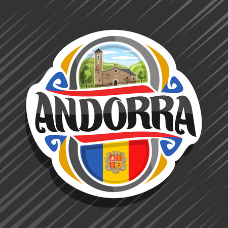 Vector logo for Andorra country, fridge magnet with andorran flag, original brush typeface for word andorra and national andorran symbol - Church Sant Marti de la Cortinada on cloudy sky background.