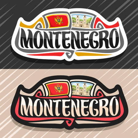 Vector  for Montenegro, fridge magnet with montenegrin flag, original brush typeface for word montenegro, national montenegrin symbol - Cathedral of Saint Tryphon in Kotor on mountains background. Illustration