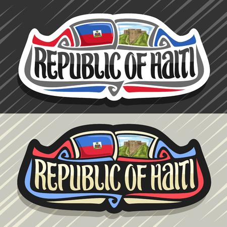 Vector logo for Republic of Haiti, fridge magnet with haitian state flag, original brush typeface for word republic of haiti and national haitian symbol - Citadelle Laferriere on cloudy sky background Illusztráció