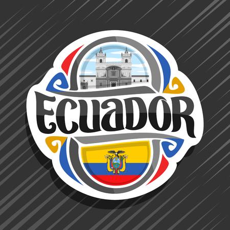 Vector logo for Ecuador country, fridge magnet with ecuadorian flag, original brush typeface for word ecuador, national ecuadorian symbol - Monastery of St. Francis in Quito on cloudy sky background.  イラスト・ベクター素材