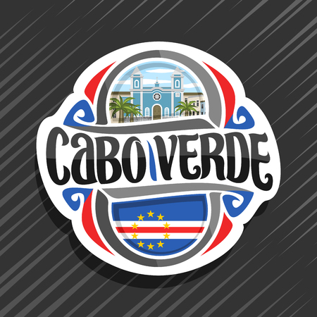 Vector logo for Republic of Cabo Verde, fridge magnet with cape verdean state flag, original brush typeface for words cabo verde and national symbol - church in Sao Filipe on cloudy sky background.