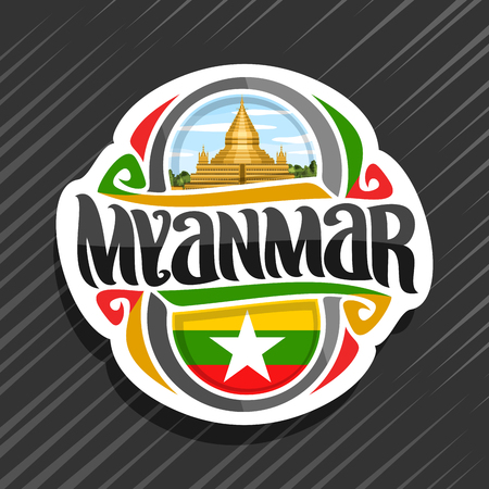 Vector for Myanmar country, fridge magnet with myanmarese state flag, original brush typeface for word myanmar and national myanmarese symbol - Shwedagon pagoda in Yangon on cloudy sky background Illustration