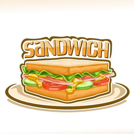 Vector poster for Sandwich, between square slices of wheat bread fresh lettuce, french ham, tomato and cucumber, original typeface for word sandwich, design logo for fast food cafe menu.