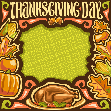 Vector placard for Thanksgiving Day, dark frame for thanks giving holiday with traditional baked turkey, fresh fruits and vegetables, autumn leaves, original brush typeface for title thanksgiving day.