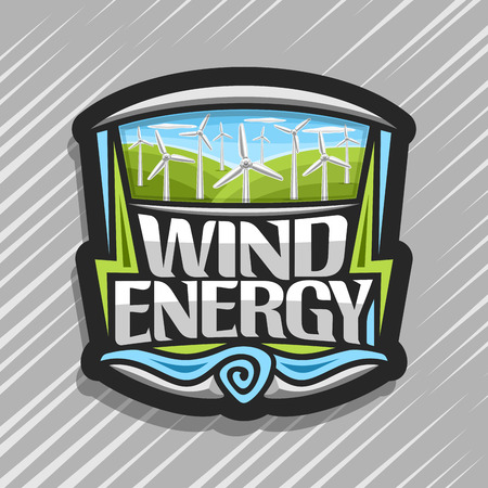 Vector logo for Wind Energy, creative icon with many rotating turbines on green summer hills and blue cloudy sky, original lettering for words wind energy, illustration for alternative renewable power