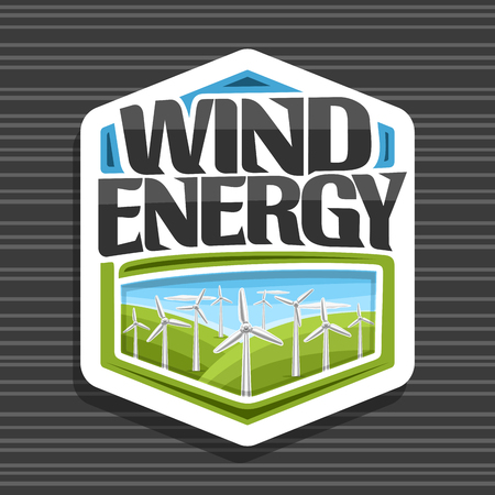 Vector logo for Wind Energy, white hexagonal sign with many windmills on green summer hills and blue cloudy sky, original lettering for words wind energy, illustration for alternative renewable power. Illusztráció