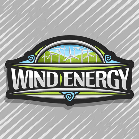 Vector logo for Wind Energy, dark creative badge with many windmills on green summer hills and blue cloudy sky, original lettering for words wind energy, illustration for alternative renewable power.