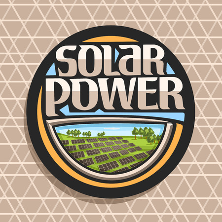 Vector logo for Solar Power, dark round sticker with many photovoltaic panels on green summer hills with trees, original lettering for words solar power, illustration for alternative renewable energy.