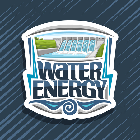 Vector logo for Water Energy, white design tag with small hydroelectric powerplant on summer hills, original lettering for words water energy, illustration for sustainable hydro electric power plant.