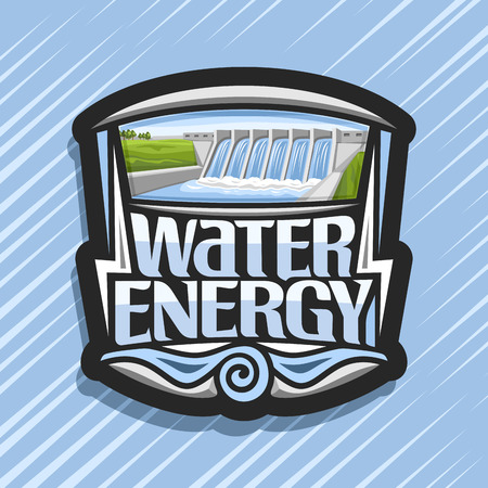 Vector logo for Water Energy, dark design sticker with mini hydroelectric powerplant on summer hills, original lettering for words water energy, illustration for sustainable hydro electric power plant Stock Illustratie