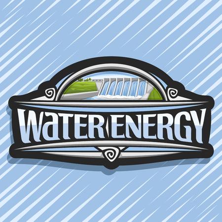 Logo vectoriel pour l'énergie de l'eau, autocollant créatif sombre avec mini centrale hydroélectrique sur les collines d'été, lettrage original pour l'énergie de l'eau de mots, illustration pour une centrale hydroélectrique durable. Logo