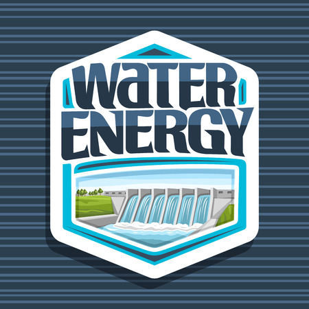 Vector logo for Water Energy, white hexagonal tag with small hydroelectric powerplant on summer hill, original lettering for word water energy, design illustration for sustainable hydro electric plant