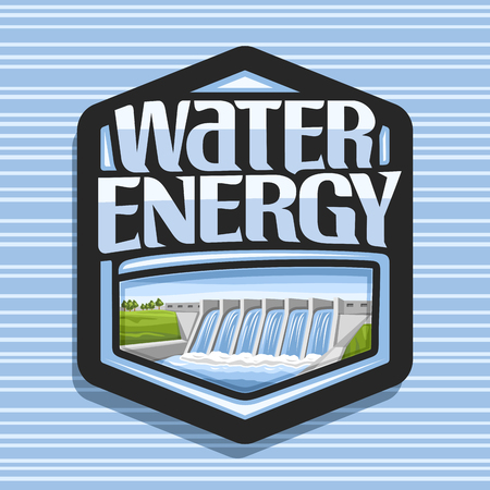 Vector logo for Water Energy, dark hexagonal sticker with mini hydroelectric powerplant on summer hills, original lettering for words water energy, illustration for sustainable hydro electric plant. Stock Illustratie