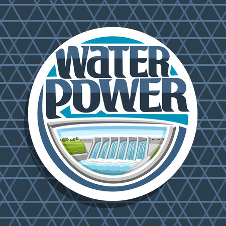 Vector logo for Water Power, white round tag with small hydroelectric powerplant on summer hills, original lettering for words water power, illustration for sustainable hydro electric energy plant.