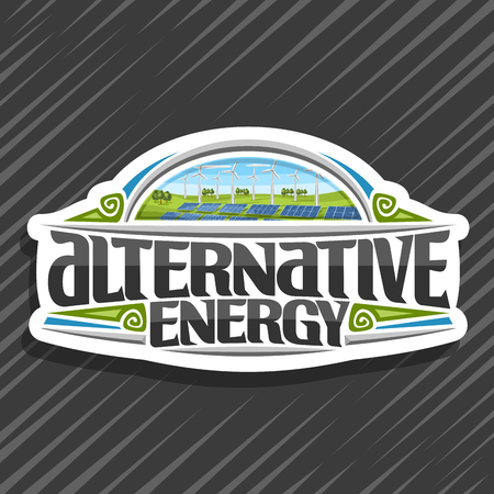 Vector logo for Alternative Energy, white tag with array solar panels and wind turbines in green summer park, original lettering for words alternative energy, illustration for clean ecological power.