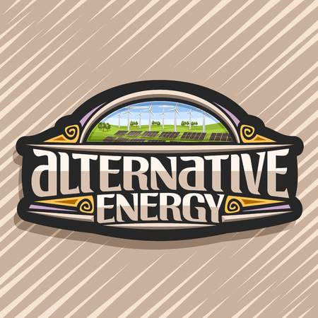 Vector logo for Alternative Energy, dark sticker with array solar panels and windturbine in green summer park, original lettering for text alternative energy, illustration for clean ecological power.