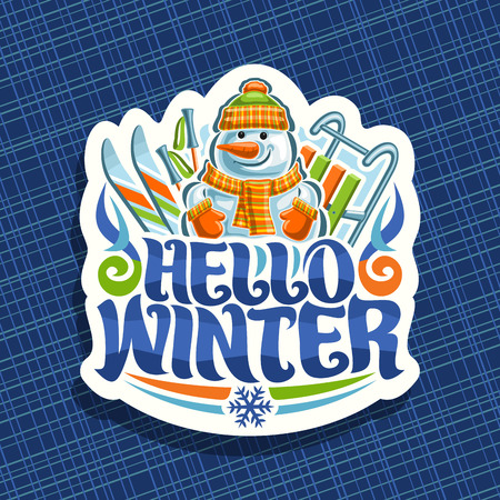 Vector logo for Winter Holidays, cut paper sign with cartoon happy snowman with carrot nose in sports hat, orange mittens and scarf, original typeface for wish message hello winter, skis and kids sled