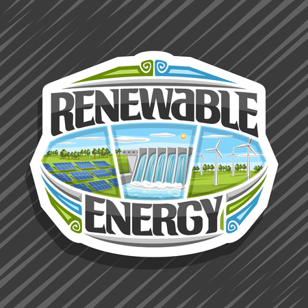 Vector logo for Renewable Energy, white sign with array solar panels, water flowing in reservoir, windfarm with windturbines on summer field, original futuristic type for words renewable energy. Stock Illustratie