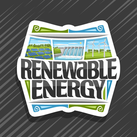 Vector logo for Renewable Energy, white sign with array solar panels, water flowing in storage, windfarm with windturbines on summer field, original futuristic type for words renewable energy.