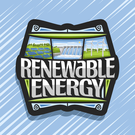 Vector logo for Renewable Energy, dark badge with array solar panels, water flowing in storage, windfarm with windturbines on summer field, original futuristic lettering for words renewable energy.