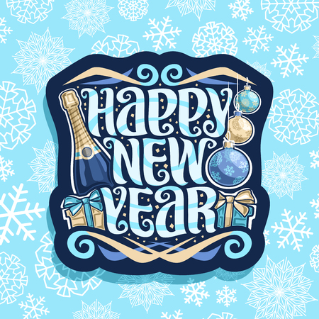 Vector for Happy New Year, cut paper sign with bottle of premium champagne, hanging blue and golden christmas baubles and gift boxes with bows, brush calligraphy for wish message happy new year!