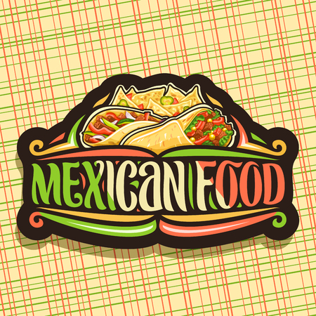 Vector for Mexican Food, dark sticker with gourmet burrito with veggies, delicious taco with red pepper, triangle nachos with cheese, brush typeface for words mexican food, signboard for fastfood