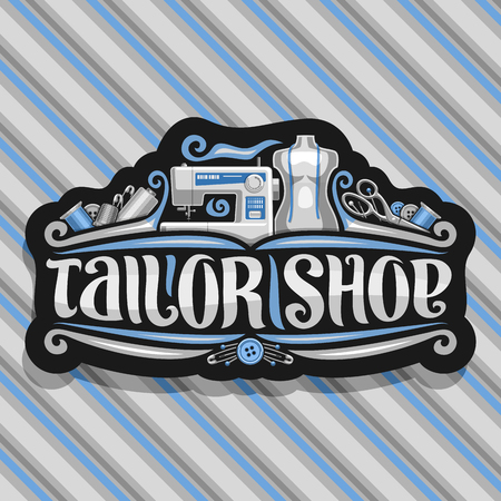 Vector for Tailor Shop, dark sign with modern sewing machine, male mannequin with measure tape for suit apparel, original brush typeface for words tailor shop, luxury signage for garment boutique Vector Illustration