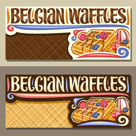 Vector banners for Belgian Waffles with copy space, leaflets with traditional square cakes, fresh berry and ice cream, lettering for words belgian waffles, brochure with illustration for belgium cafe.