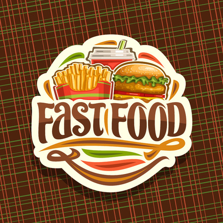 Vector for Fast Food, sticker with set of fresh chicken burger with fried cutlet and salad, french fries in cardboard box, fizzy drink in plastic cup, label with lettering for words fast food. Ilustracja