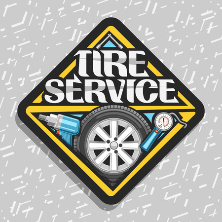 Vector logo for Tire Service, black signboard with tire on alloy disc, illustration of professional pneumatic manometer and air impact wrench, road sign with original lettering for words tire service.
