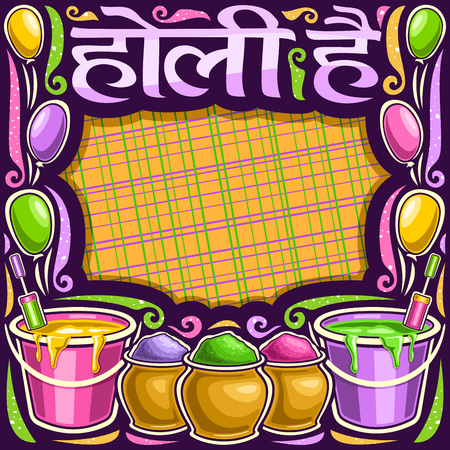 Vector poster for Holi Festival, dark decorative frame with copy space, lettering for words holi hai in hindi language, clay pots with vivid magenta flour, buckets with colorful liquid for fun event.