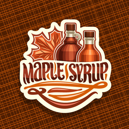 Vector logo for Maple Syrup, white decorative sticker with 2 different bottles with sweet syrup and maple leaf, original brush lettering for words maple syrup, canadian vegan dessert for breakfast. Logó