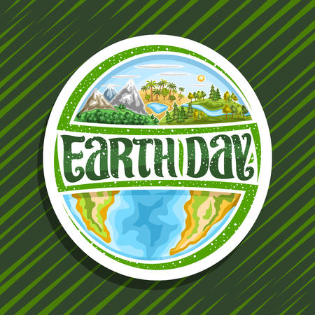 Vector logo for Earth Day, white round icon with 3 hills of mountains land, oasis with lake, forest with river, original brush typeface for words earth day, abstract continents and cartoon ocean.