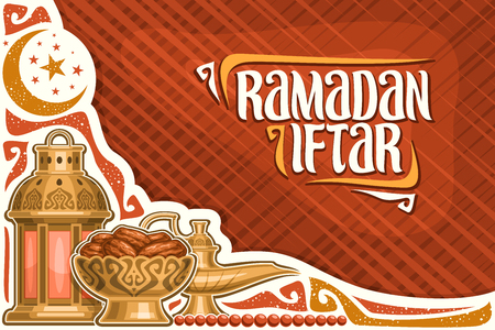 Vector greeting card for Ramadan Iftar with copy space, poster with old lantern, aladdin oil lamp, bowl with dried sweet dates for holy month of ramadan, calligraphy brush font for words ramadan iftar