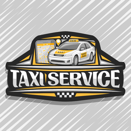 Vector logo for Taxi Service, black decorative badge with standing cartoon sedan and cellphone, original lettering for words taxi service, innovation design signage for cheap transportation company.