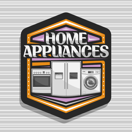 Vector logo for Home Appliances, hexagonal sign with illustration of electric cooker, large fridge with screen, chrome washing machine, original lettering for words home appliances on grey background.