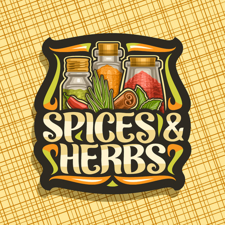 Vector logo for Spices and Herbs, black decorative sticker with illustration of set indian dry seasonings in glass boxes, signage with flourishes and original brush lettering for words spices & herbs.