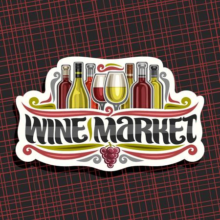 Logo vectoriel pour le marché du vin, étiquette en papier découpé avec ensemble de bouteilles de vin français de dessin animé et verres à vin à moitié pleins, fioritures décoratives et lettrage pour les mots marché du vin, grappe rouge de raisins.