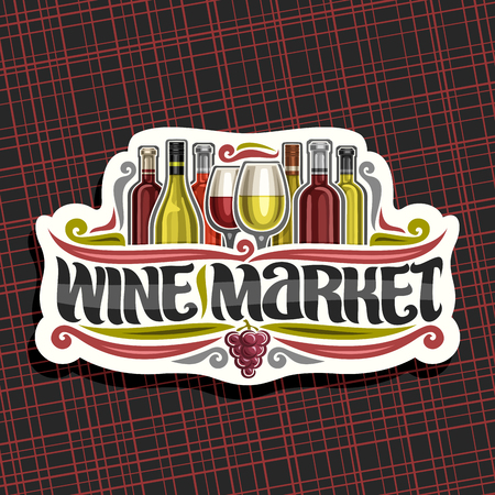 Logo vettoriale per il mercato del vino, etichetta di carta tagliata con set di bottiglie di vino francesi dei cartoni animati e bicchieri da vino mezzo pieni, svolazzi decorativi e scritte per le parole mercato del vino, grappolo rosso di frutta d'uva.